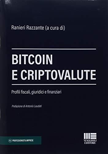 Bitcoin e criptovalute. Profili fiscali, giuridici e finanziari