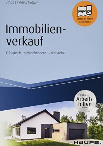 Immobilienverkauf - inkl. Arbeitshilfen online: Erfolgreich - gewinnbringend - rechtssicher (Haufe Fachbuch)