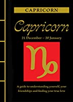 Capricorn: A Guide to Understanding Yourself, Your Friendships and Finding Your True Love (Chinese Bound Zodiac)