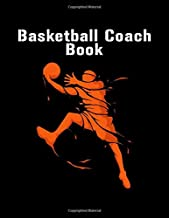 Basketball Coach Book: Youth Coach Planning And Schedule Organizer Notebook