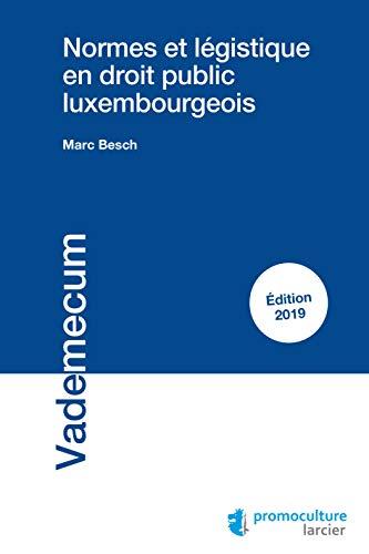 Normes et légistique en droit public luxembourgeois (Vademecum) (French Edition)