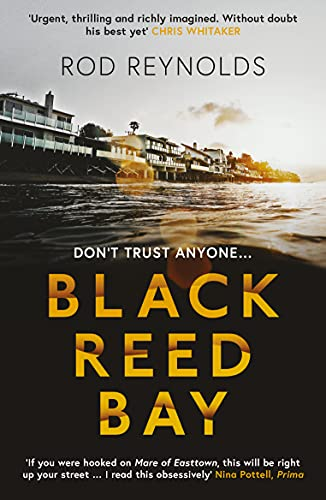 Black Reed Bay: The MUST-READ thriller of 2021 … first in a heart-pounding new series (Detective Casey Wray, Book 1)