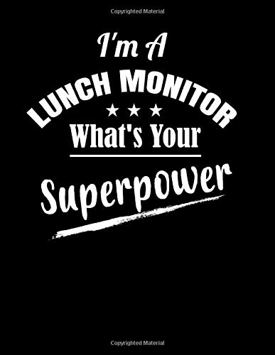 I'm A Lunch Monitor What's Your Superpower: 2019-2020 Academic Planner for School Lunch Monitors