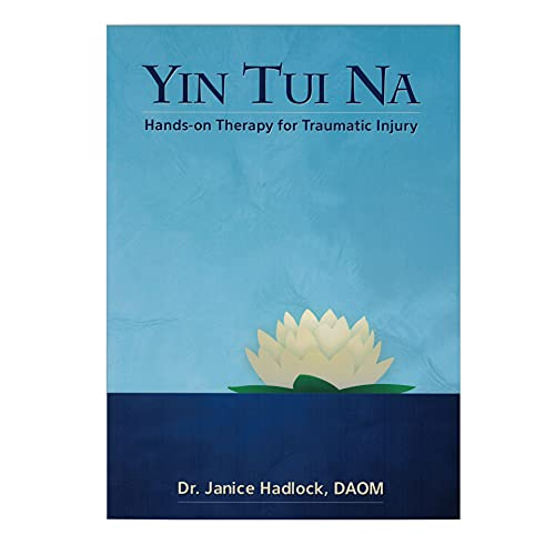Yin Tui Na - Hands-on Therapy for Traumatic Injury