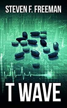 T Wave (The Blackwell Files Book 3) by [Steven F. Freeman]