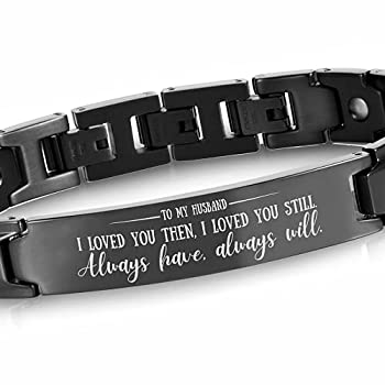 Gifts from Wife to Husbands Engraved Bracelets for Men Adjustable Stainless Steel Bracelets Without Tools Perfect I Loved You Then I Loved You Still Black