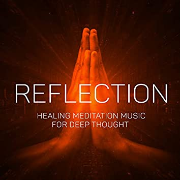 Reflection: Healing Meditation Music for Deep Thought, Nature Sounds Calming Music (Yoga at Home)