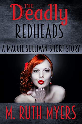 The Deadly Redheads: a Maggie Sullivan short story (Maggie Sullivan Mysteries)