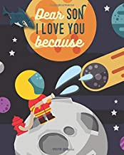 Dear Son I Love You Because: A Space and Animal Rhyming Bedtime Story (Toddler Books for Boys)