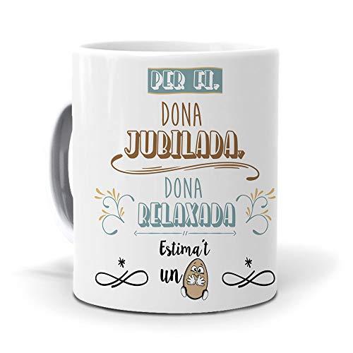 mundohuevo Taza Regalo jubilacion Mujer en Catalan Dona jubilada, Dona Relaxada. Ceramica AAA - 350 ml