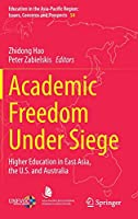 Academic Freedom Under Siege: Higher Education in East Asia, the U.S. and Australia (Education in the Asia-Pacific Region: Issues, Concerns and Prospects, 54)