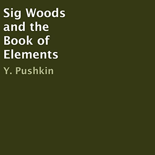 Sig Woods and the Book of Elements audiobook cover art