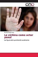 La víctima como actor penal
