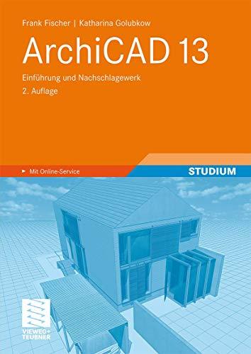 ArchiCAD 13: Einführung und Nachschlagewerk