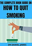 The Complete Book Guide on How to Quit Smoking (English Edition)