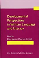 Developmental Perspectives in Written Language and Literacy: In Honor of Ludo Verhoeven