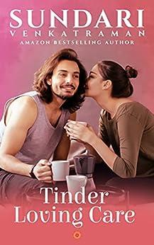 Tinder Loving Care: A Contemporary Romance by [Sundari Venkatraman]
