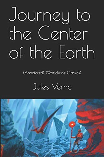 Journey to the Center of the Earth: (Annotated) (Worldwide Classics)
