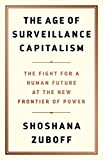 The Age of Surveillance Capitalism - The Fight for a Human Future at the New Frontier of Power (English Edition) - Format Kindle - 9781610395700 - 13,03 €