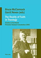 The Reality of Faith in Theology: Studies on Karl Barth Princeton-Kampen Consultation 2005