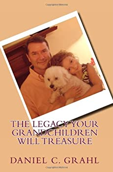 Paperback The Legacy Your Grandchildren Will Treasure Book