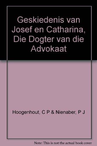 Geskiedenis van Josef en Catharina, Die Dogter van die Advokaat