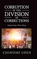 Corruption in the Division of Corrections Vol. I