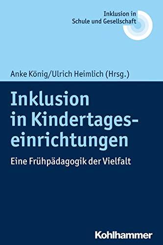Inklusion in Kindertageseinrichtungen: Eine Frühpädagogik der Vielfalt: Eine Fruhpadagogik Der Vielfalt
