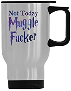 Stainless Steel Insulated Water Coffee Cup, Not Today Muggle Fucker Travel Coffee Mug Tea Cup 14 Ounce