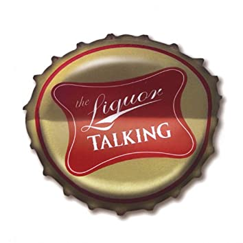 The Liquor Talking