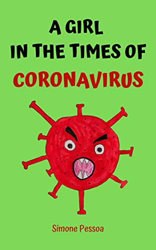 Children's book: A GIRL IN THE TIMES OF CORONAVIRUS (English Edition)