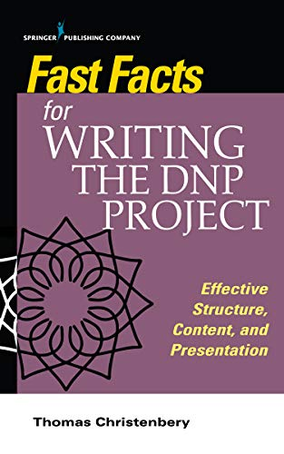 41yySoJvCDL - Fast Facts for Writing the DNP Project: Effective Structure, Content, and Presentation