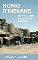 Homo Itinerans: Towards a Global Ethnography of Afghanistan