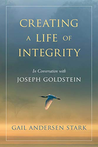 Creating a Life of Integrity: In Conversation with Joseph Goldstein