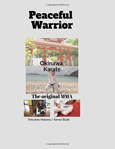 Peaceful Warrior: Okinawa Karate: the original MMA