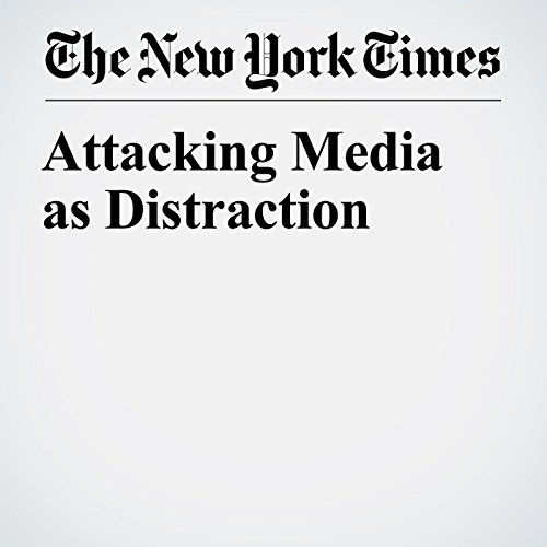 Attacking Media as Distraction copertina