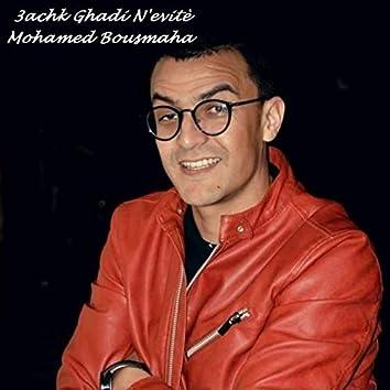 3achk Ghadi N'evitè