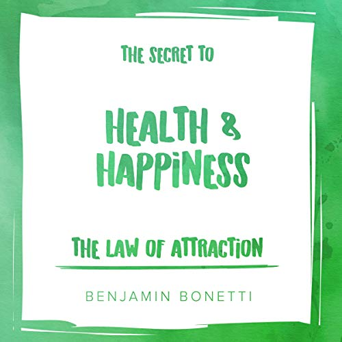 The Law of Attraction - The Secret to Health and Happiness audiobook cover art