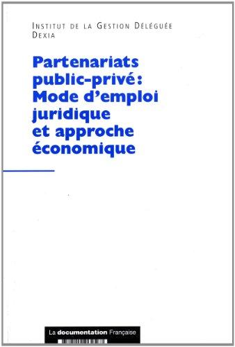 Partenariats public-privé : Mode d'emploi juridique et approche économique