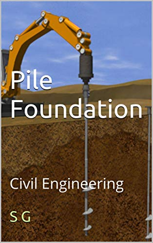 Pile Foundation: Civil Engineering