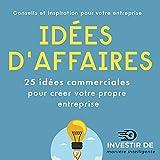 Idées d'affaires: 25 idées commerciales pour créer votre propre entreprise
