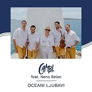 Oceani ljubavi (feat. Neno Belan)
