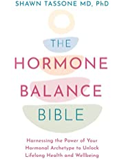 The Hormone Balance Bible: Harnessing the Power of Your Hormonal Archetype to Unlock Lifelong Health and Wellbeing