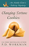 Changing Fortune Cookies: A Cozy Culinary & Pet Mystery (Auntie Clem's Bakery)