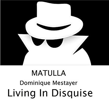 Living in Disquise