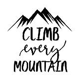 Climb Every Mountain Vinyl Decal Sticker | Cars Trucks Vans SUVs Walls Cups Laptops | 5 Inch | Black | KCD2629