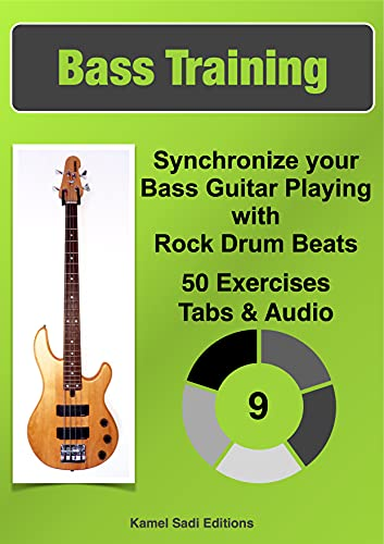 Bass Training Vol. 9: Synchronize your Bass Guitar Playing with Rock Drum Beats (English Edition)