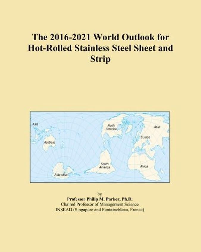 孤児プライバシー黒人The 2016-2021 World Outlook for Hot-Rolled Stainless Steel Sheet and Strip