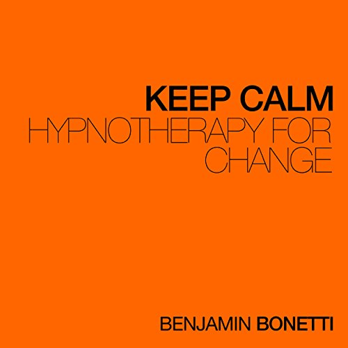 Keep Calm - Hypnotherapy For Change audiobook cover art