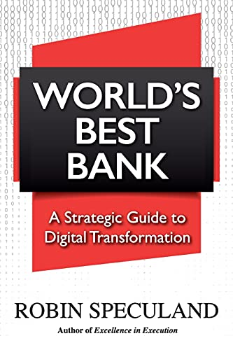 Worlds Best Bank: A Strategic Guide to Digital Transformation